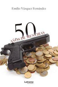 bm-50-anos-de-mentiras-letrame-9788418512643