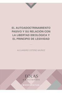 bm-el-autoadoctrinamiento-pasivo-y-su-relacion-con-la-libertad-ideologica-y-el-principio-de-lesividad-eolas-9788418079634