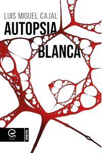 bm-autopsia-blanca-ediciones-alfeizar-9788418029868