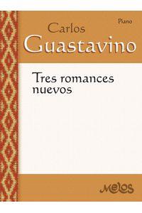 bm-mel3304-carlos-guastavino-tres-romances-nuevos-melos-ediciones-musicales-9790698834216