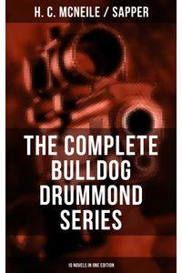 bw-the-bulldog-drummond-series-10-novels-in-one-edition-musaicum-books-9788027200719