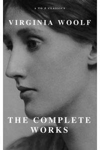 bw-virginia-woolf-the-complete-works-a-to-z-classics-atoz-classics-9782379260230