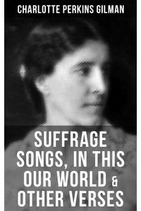 bw-suffrage-songs-in-this-our-world-amp-other-verses-musaicum-books-9788027217915