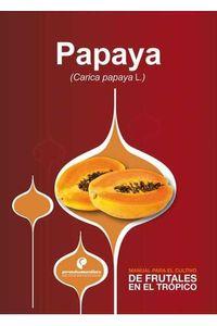 bw-manual-para-el-cultivo-de-frutales-en-el-troacutepico-papaya-produmedios-9789588829104