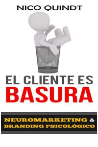 bw-el-cliente-es-basura-nico-quindt-9789874214089
