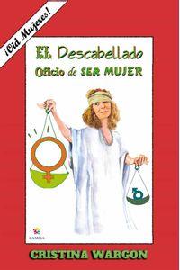 bw-el-descabellado-oficio-de-ser-mujer-pampia-grupo-editor-9789874660695