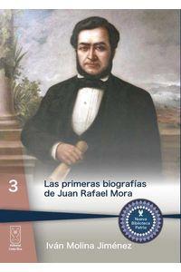 bw-las-primeras-biografiacuteas-de-juan-rafael-mora-editorial-costa-rica-9789930519127