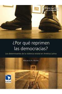 bw-iquestpor-queacute-reprimen-las-democracias-facultad-latinoamericana-de-ciencias-9786077629795
