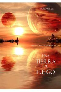 bw-una-tierra-de-fuego-libro-12-de-el-anillo-del-hechicero-lukeman-literary-management-9781632915405