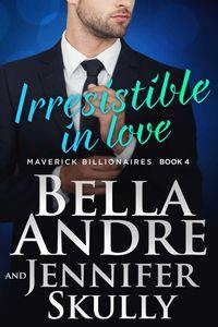 bw-irresistible-in-love-the-maverick-billionaires-4-maverick-oak-press-9781945253225