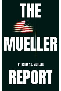 bw-the-mueller-report-the-special-counsel-robert-s-mullers-final-report-on-collusion-between-donald-trump-and-russia-lba-9782291063735
