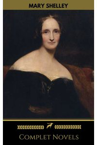 bw-mary-shelley-complete-novels-golden-deer-classics-oregan-publishing-9782377871988