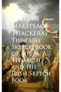 bw-the-paris-sketch-book-of-mr-m-a-titmarsh-and-the-irish-sketch-book-anboco-9783736407879