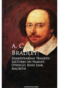 bw-shakespearean-tragedy-lectures-on-hamlet-othello-king-lear-macbeth-anboco-9783736414211