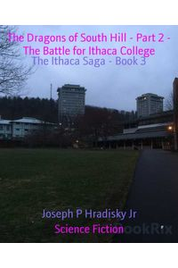 bw-the-dragons-of-south-hill-part-2-the-battle-for-ithaca-college-bookrix-9783748709329