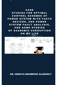 bw-case-studies-for-optimal-control-schemes-of-power-system-with-facts-devices-and-power-fault-analysis-bookrix-9783748771258
