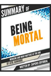 bw-summary-of-quotbeing-mortal-medicine-and-what-matters-at-the-end-by-atul-gawandequot-written-by-sapiens-editorial-sapiens-editorial-9783964541437