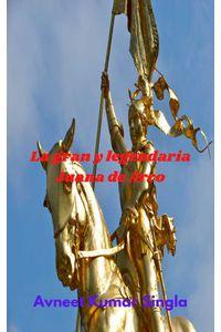 bw-la-gran-y-legendaria-juana-de-arco-avneet-kumar-singla-9783985226559