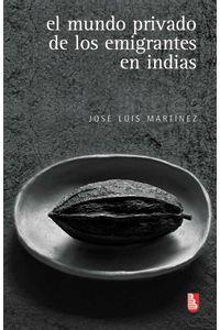 bw-el-mundo-privado-de-los-emigrantes-en-indias-fondo-de-cultura-econmica-9786071616777