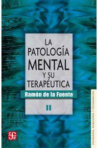 bw-la-patologiacutea-mental-y-su-terapeacuteutica-ii-fondo-de-cultura-econmica-9786071621597