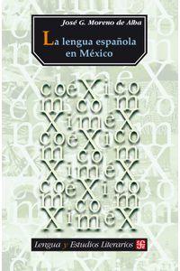 bw-la-lengua-espantildeola-en-meacutexico-fondo-de-cultura-econmica-9786071632531