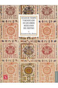 bw-ciclos-de-tiempo-y-significado-en-los-libros-mexicanos-del-destino-fondo-de-cultura-econmica-9786071636218