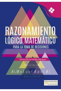 bw-razonamiento-loacutegico-matemaacutetico-para-la-toma-de-decisiones-unam-facultad-de-contadura-y-administracin-9786073011600