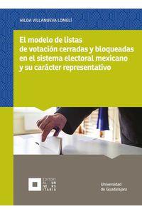 bw-el-modelo-de-listas-de-votacioacuten-cerradas-y-bloqueadas-en-el-sistema-electoral-mexicano-y-su-caraacutecter-representativo-editorial-universidad-de-guadalajara-9786075470726
