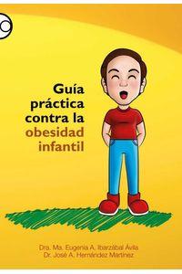 bw-guiacutea-praacutectica-contra-la-obesidad-infantil-bonilla-artigas-editores-9786078781263