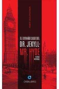 bw-el-extrantildeo-caso-de-dr-jeckyll-y-mr-hyde-orbilibro-9786079709402