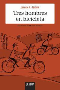 bw-tres-hombres-en-bicicleta-la-fuga-ediciones-9788412310771