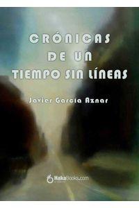bw-croacutenicas-de-un-tiempo-sin-liacuteneas-hakabooks-9788415084792