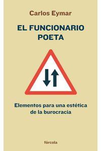 bw-el-funcionario-poeta-frcola-ediciones-sl-9788415174035