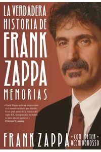 bw-la-verdadera-historia-de-frank-zappa-malpaso-9788415996637
