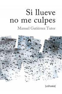 bw-si-llueve-no-me-culpes-ushuaia-ediciones-9788416496112