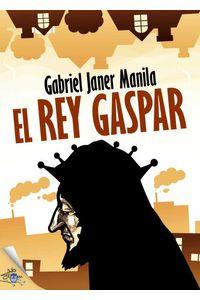 bw-el-rey-gaspar-metaforic-club-de-lectura-9788416862924