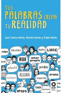 bw-tus-palabras-crean-tu-realidad-kolima-books-9788416994687
