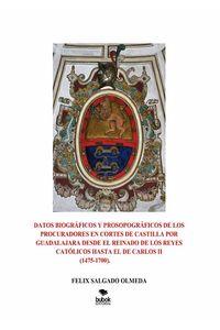 bw-datos-biograacuteficos-y-prosopograacuteficos-de-los-procuradores-en-cortes-de-castilla-por-guadalajara-desde-el-reinado-de-los-reyes-catoacutelicos-hasta-el-de-carlos-ii14751700-editorial-bubok-publishing-9788468554730
