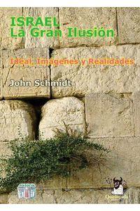 bw-israel-la-gran-ilusioacuten-queimada-ediciones-9788485735563