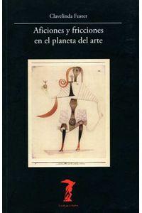 bw-aficiones-y-fricciones-en-el-planeta-del-arte-antonio-machado-libros-9788491140344