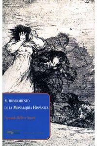 bw-el-hundimiento-de-la-monarquiacutea-hispaacutenica-antonio-machado-libros-9788491140658