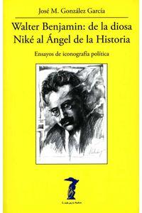 bw-walter-benjamin-de-la-diosa-nikeacute-al-aacutengel-de-la-historia-antonio-machado-libros-9788491143383