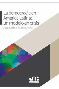 bw-la-democracia-en-ameacuterica-latina-un-modelo-en-crisis-jm-bosch-9788494977527