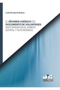 bw-el-reacutegimen-juriacutedico-del-documento-de-voluntades-anticipadas-en-el-aacutembito-estatal-y-autonoacutemico-jm-bosch-9788494977541