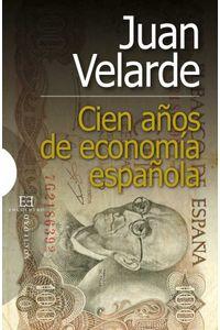 bw-cien-antildeos-de-economiacutea-espantildeola-ediciones-encuentro-9788499205311