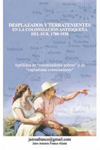 bw-desplazados-y-terratenientes-en-la-colonizacioacuten-antioquentildea-del-sur-17801930-hipertexto-ltda-9789584453099