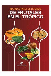 bw-manual-para-el-cultivo-de-frutales-en-el-troacutepico-produmedios-9789585776227