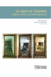bw-la-salud-en-colombia-logros-retos-y-recomendaciones-u-de-los-andes-9789586957755