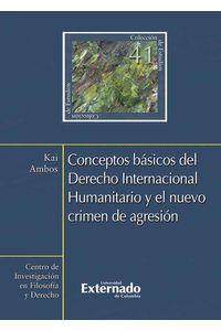 bw-conceptos-baacutesicos-del-derecho-internacional-humanitario-y-el-nuevo-crimen-de-agresioacuten-u-externado-de-colombia-9789587109344