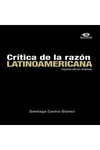bw-criacutetica-de-la-razoacuten-latinoamericana-editorial-pontificia-universidad-javeriana-9789587166484